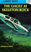 Hardy Boys #037: Hardy Boys 37: The Ghost at Skeleton Rock