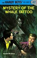 Hardy Boys #047: Hardy Boys 47: Mystery of the Whale Tattoo