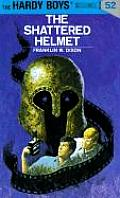 Hardy Boys #052: Hardy Boys 52: The Shattered Helmet