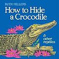 How to Hide a Crocodile and Other Reptiles (All Aboard Books)