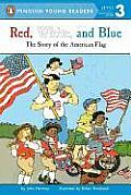 Red White & Blue The Story of the American Flag