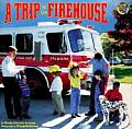 Trip To The Firehouse All Aboard Book