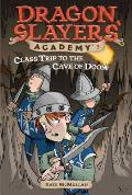 Dragon Slayers Academy 03 Class Trip To the Cave of Doom