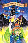 Danger! Wizard at Work!