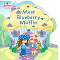 Meet Blueberry Muffin Strawberry Shortcake
