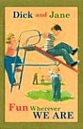 Dick and Jane Fun Wherever We Are (Dick and Jane) Cover