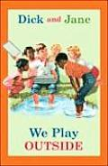 Dick and Jane: We Play Outside (Dick and Jane)
