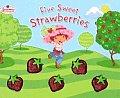 Five Sweet Strawberries Strawberry Short