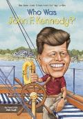 Who Was John F. Kennedy?: Who Was...? (Who Was...?)