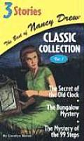 The Best of Nancy Drew Classic Collection Volume 1: The Secret of the Old Clock/The Bungalow Mystery/The Mystery of the 99 Steps (Nancy Drew Mystery Stories)