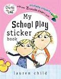 Charlie & Lola My School Play Sticker Stories