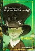 Misadventures of Benjamin Bartholomew Piff #01: You Wish