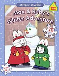 Max & Ruby's Winter Adventure [With 75 Reusable Stickers]