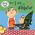 But I Am An Alligator