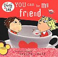 Charlie & Lola You Can Be My Friend