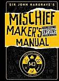 Sir John Hargrave's Mischief Maker's Manual Cover