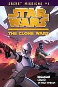 Star Wars: The Clone Wars Secret #01: Secret Missions, Book 1: Breakout Squad Cover