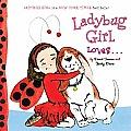 Ladybug Girl Loves