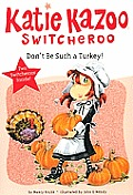 Don't Be Such a Turkey! (Katie Kazoo, Switcheroo) Cover