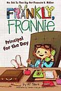 Frankly Frannie 05 Principal for the Day