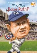 Who Was Babe Ruth? (Who Was...?) Cover