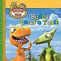 Dinosaur Train Buddy Loses a Tooth