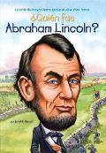 Quien Fue Abraham Lincoln? = Who Was Abraham Lincoln?