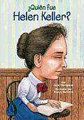 Quien Fue Helen Keller? = Who Was Helen Keller? (Quien Fue...?)