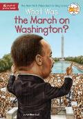 What Was the March on Washington? (What Was...)