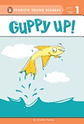 Guppy Up! (Penguin Young Readers - Level 1)
