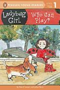 Who Can Play? (Ladybug Girl)
