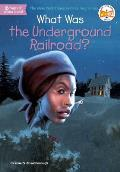What Was the Underground Railroad? (What Was...)