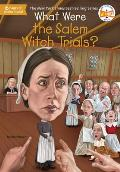 What Were the Salem Witch Trials? (What Was...?)