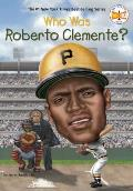 Who Was Roberto Clemente? (Who Was...?)