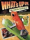 What's Up in the Amazon Rainforest (What's Up)