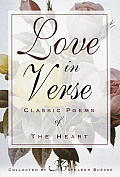 Love In Verse Classic Poems Of The Hea