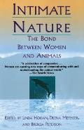 Intimate Nature : the Bond Between Women and Animals (98 Edition) Cover