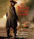 The Notorious Benedict Arnold: A True Story of Adventure, Heroism & Treachery Cover