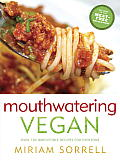 Mouthwatering Vegan Over 150 Irresistible Recipes for Everyone
