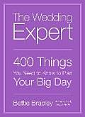 Wedding Expert 400 Things You Need to Know to Plan Your Big Day