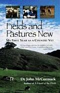 Fields & Pastures New My First Year as a Country Vet