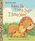 How Do Lions Say I Love You?