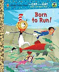 Born to Run! (Dr. Seuss/Cat in the Hat) Cover