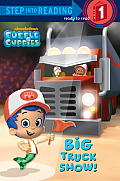 Big Truck Show! (Bubble Guppies) (Step Into Reading) Cover