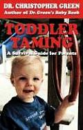 Toddler Taming A Survival Guide for Parents