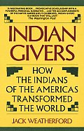 Indian Givers: How the Indians of the Americas Transformed the World Cover