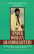 Spider Womans Granddaughters Traditional Tales & Contemporary Writing by Native American Women