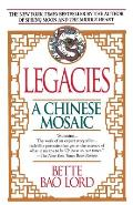Legacies: A Chinese Mosaic