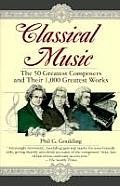 Classical Music The 50 Greatest Compossers & Their 1000 Greatest Works