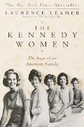 Kennedy Women The Saga of an American Family